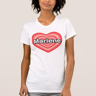 I love Marlene. I love you Marlene. Heart T-shirts