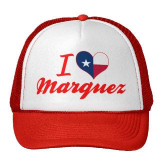 I Love Marquez, Texas Hats