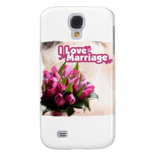 I Love Marriage Beautiful Flowers Galaxy S4 Cases