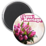 I Love Marriage Beautiful Flowers Refrigerator Magnets