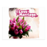 I Love Marriage Beautiful Flowers Postcard