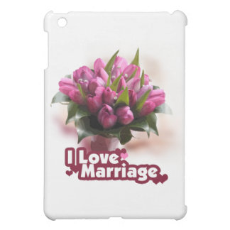 I Love Marriage Matrimony Cover For The iPad Mini