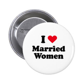 I love married women pinback button