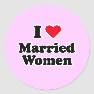 I love married women round stickers