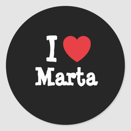 I love Marta heart T-Shirt Classic Round Sticker