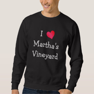 I Love Martha's Vineyard Sweatshirt