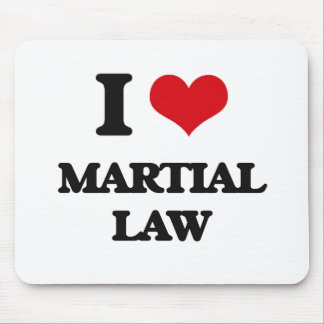 I Love Martial Law Mouse Pads