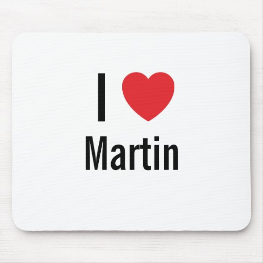 I love Martin Mouse Pad