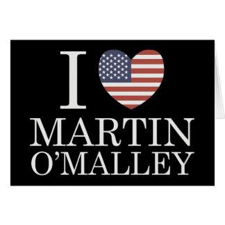 I Love Martin O'Malley Card