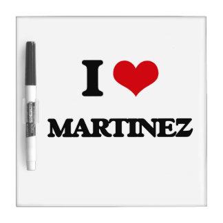I Love Martinez Dry Erase Whiteboards