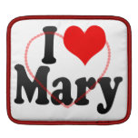 I love Mary Sleeves For iPads