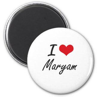 I Love Maryam artistic design 2 Inch Round Magnet