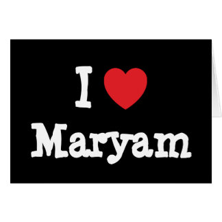 I love Maryam heart T-Shirt Greeting Card