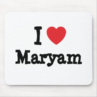 I love Maryam heart T-Shirt Mouse Pad