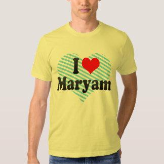 I love Maryam Tee Shirt
