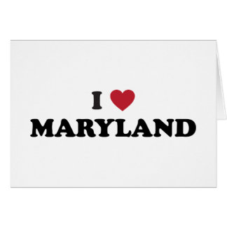 I Love Maryland Card