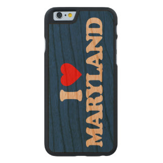 I LOVE MARYLAND CARVED CHERRY iPhone 6 CASE