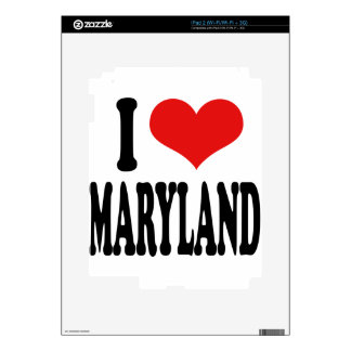 I Love Maryland Skins For The iPad 2