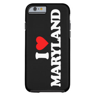 I LOVE MARYLAND TOUGH iPhone 6 CASE
