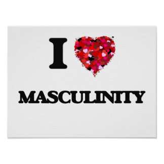 I Love Masculinity Poster