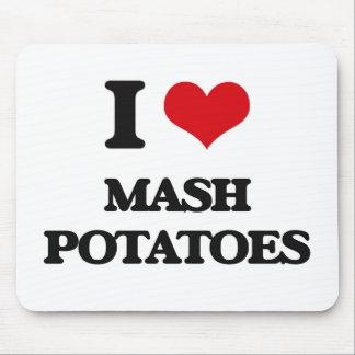 I Love Mash Potatoes Mouse Pad