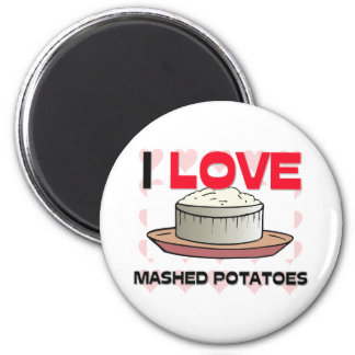 I Love Mashed Potatoes 2 Inch Round Magnet