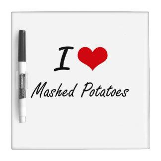 I Love Mashed Potatoes artistic design Dry-Erase Whiteboard