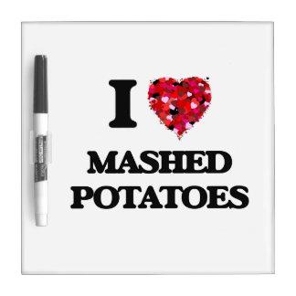 I Love Mashed Potatoes food design Dry-Erase Board