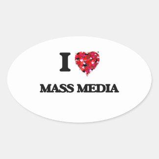 I Love Mass Media Oval Sticker