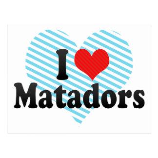 I Love Matadors Postcard