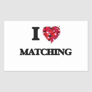I love Matching Rectangular Sticker