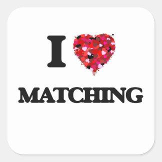I love Matching Square Sticker
