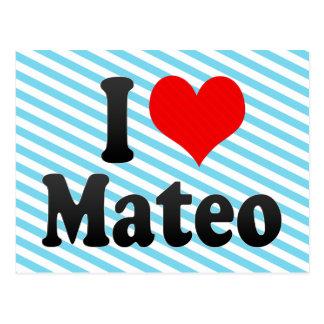 I love Mateo Post Cards