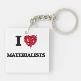 I Love Materialists Double-Sided Square Acrylic Keychain