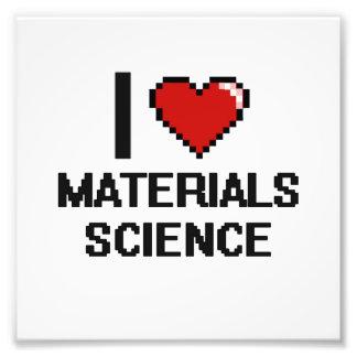 I Love Materials Science Digital Design Photo Print