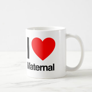 i love maternal coffee mug