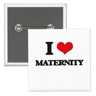 I Love Maternity 2 Inch Square Button