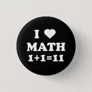 I Love Math 1+1=11 Pinback Button