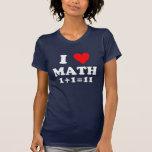 I love math. 1+1=11 t-shirts