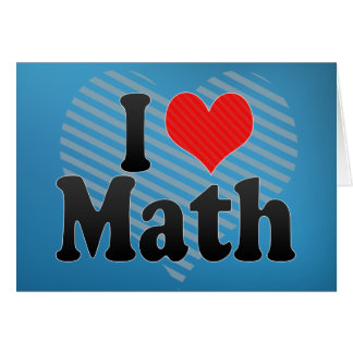 I Love Math Greeting Card