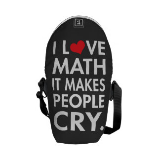 I Love Math, It makes people cry typography Messenger Bag