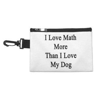 I Love Math More Than I Love My Dog Accessory Bags