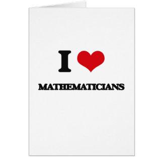 I love Mathematicians Greeting Card