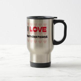 I LOVE MATHEMATICIANS COFFEE MUGS