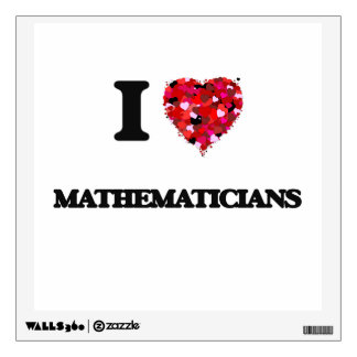 I Love Mathematicians Wall Decal