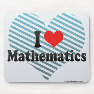 I Love Mathematics Mouse Pad