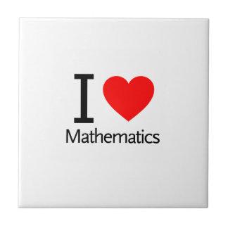 I Love Mathematics Tile