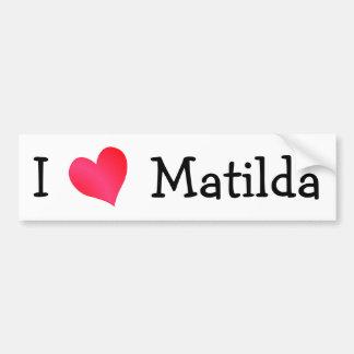 I Love Matilda Bumper Stickers