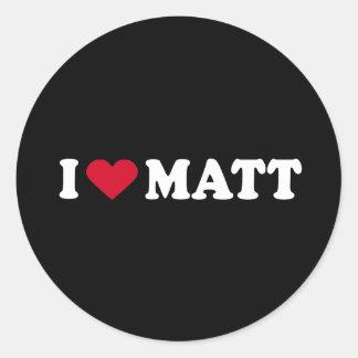 I LOVE MATT CLASSIC ROUND STICKER