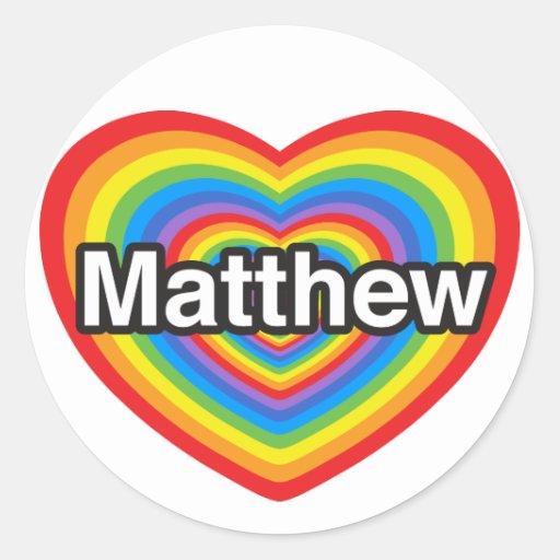 I love Matthew. I love you Matthew. Heart Stickers